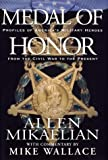 Mikaelian, Allen: Medal of Honor: Profiles of America&#39;s Military Heroes from the Civil War to the Present