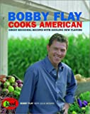 Flay, Bobby: Bobby Flay Cooks American: Great Regional Recipes With Sizzling New Flavors
