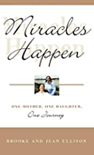 Miracles Happen: One Mother, One Daughter,…