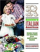 Rocco's Italian-American by Rocco DiSpirito