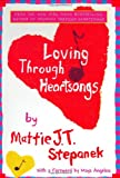 Stepanek, Mattie J. T.: Loving Through Heartsongs