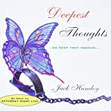 Handy, Jack: Deepest Thoughts