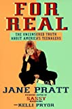 Pratt, Jane: For Real