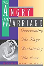 The Angry Marriage: Overcoming the Rage,…