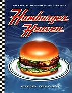 Hamburger Heaven: The Illustrated History of…