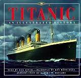 Lynch, Donald: Titanic: An Illustrated History