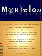 Manhattan Users Guide: The Guide to New York…