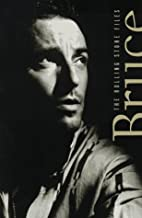 Bruce Springsteen, the Rolling Stone File:…