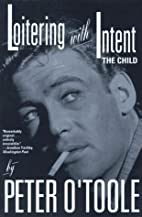 Loitering with intent : the child by Peter…
