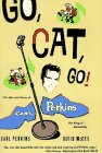 Perkins, Carl: Go, Cat, Go!: The Life and Times of Carl Perkins, the King of Rockabilly