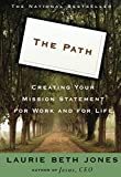 Jones, Laurie Beth: The Path: Creating Your Mission Statement for Work and for Life