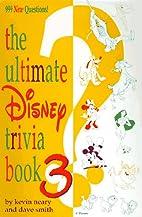 The Ultimate Disney Trivia Book 3: 999 New…