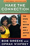 Greene, Bob: Make the Connection: Ten Steps to a Better Body-And a Better Life