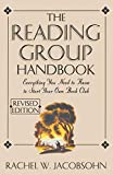 Jacobsohn, Rachel W.: The Reading Group Handbook: Everything You Need to Know to Start Your Own Book Club