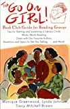 Greenwood, Monique: Go on Girl! : Book Club Guide for Reading Groups Works Worth Reading, Chats...