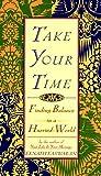 Easwaran, Eknath: Take Your Time: Finding Balance in a Hurried World