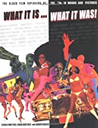 What It Is... What It Was!; The Black Film…