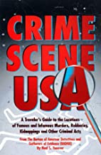 Crime Scene USA: A Traveler's Guide to…