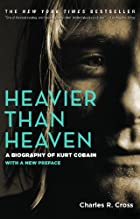 Heavier Than Heaven: A Biography of Kurt…