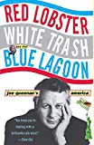 Queenan, Joe: Red Lobster, White Trash, and the Blue Lagoon: Joe Queenan's America