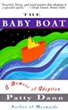 The Baby Boat: A Memoir of Adoption by Patty…