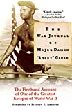 Gause, Damon Major &quot;Rocky&quot;: The War Journal of Major Damon &quot;Rocky&quot; Gause: The Firsthand Account of One of the Greatest Escapes of Wwii