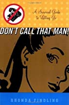 Don't Call That Man!: A Survival Guide…