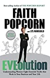 Popcorn, Faith: Eveolution: Understanding Women-Eight Essential Truths That Work in Your Business and Your Life