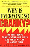 Charles, C. Leslie: Why Is Everyone So Cranky?: The Ten Trends Complicating Our Lives and What We Can Do About Them