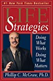 McGraw, Phillip C.: Life Strategies: Doing What Works, Doing What Matters