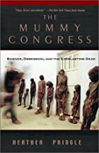 The Mummy Congress: Science, Obsession, and…