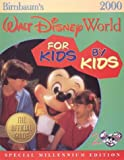 Birnbaums Walt Disney World for Kids, by Kids 2000 Real Kids Give Honest Advice