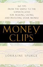 Money Clips: 365 Tips From the Simple to the…