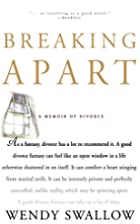 Breaking Apart: A Memoir of Divorce by Wendy…