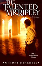 The Talented Mr. Ripley [Screenplay] by…