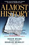 Bruns, Roger: Almost History: Close Calls, Plan B's, and Twists of Fate in America's Past