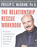 McGraw, Phillip C.: Relationship Rescue Workbook: Exercises and Self-Tests to Help You Reconnect With Your Partner
