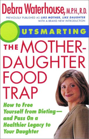 outsmarting-the-mother-daughter-food-trap-how-to-free-yourself-from-dieting-and-pass-on-a-healthier-legacy-to-your-daughter
