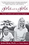 Barker, Teresa: Girls Will Be Girls: Raising Confident and Courageous Daughters