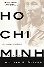 Ho Chi Minh: A Life by William J. Duiker