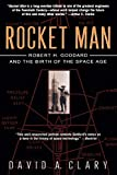 Clary, David A.: Rocket Man: Robert H. Goddard and the Birth of the Space Age