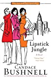 Bushnell, Candace: Lipstick Jungle