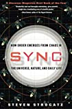 Strogatz, Steven: Sync: How Order Emerges from Chaos in the Universe, Nature, and Daily Life