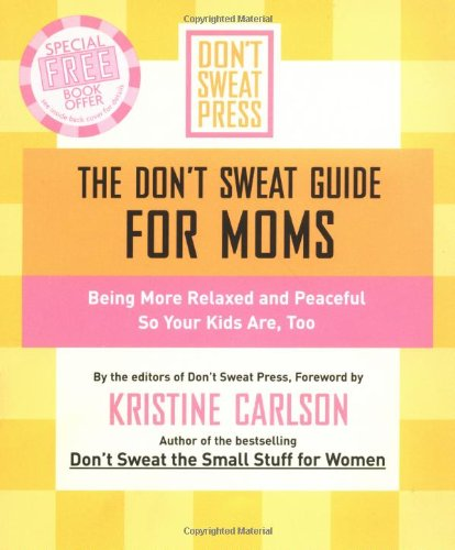 the-dont-sweat-guide-for-moms-being-more-relaxed-and-peaceful-so-your-kids-are-too-dont-sweat-guides