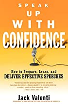 Speak Up with Confidence: How to Prepare,…