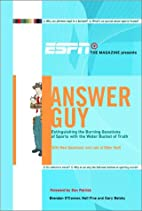 ESPN the Magazine Presents: Answer Guy by…