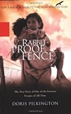 Rabbit-Proof Fence by Doris Pilkington…