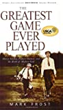 Frost, Mark: The Greatest Game Ever Played: Harry Vardon, Francis Ouimet, and the Birth of Modern Golf