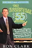 Clark, Ron: Essential 55: An Award-Winning Teacher's Rules for Discovering the Successful Student in Every Child