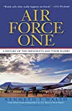 Walsh, Kenneth T.: Air Force One: A History of the Presidents and Their Planes